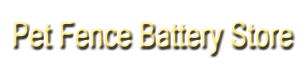 Pet Fence Battery Store